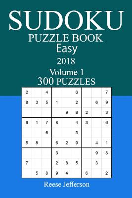 300 Easy Sudoku Puzzle Book - 2018 - Jefferson, Reese