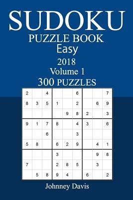 300 Easy Sudoku Puzzle Book - 2018 - Davis, Johnney
