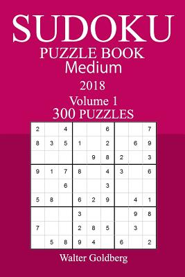 300 Medium Sudoku Puzzle Book - 2018 - Goldberg, Walter