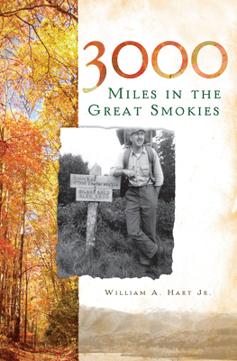 3000 Miles in the Great Smokies - Hart Jr, William A