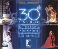 30th Anniversary of Martina Franca Festival - Alessandra Ruffini (vocals); Annalisa Raspagliosi (vocals); Bruno Praticò (vocals); Daniela Dessì (vocals);...