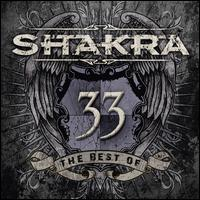 33: The Best of Shakra - Shakra