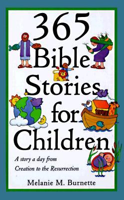 365 Bible Stories for Children - Burnette, Melanie M, and Random House Value Publishing