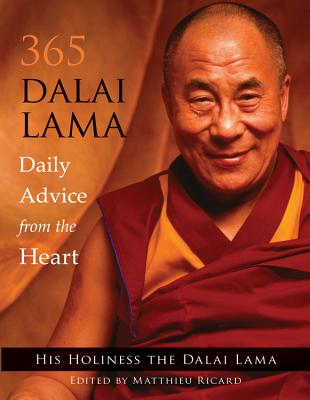 365 Dalai Lama: Daily Advice from the Heart - Dalai Lama, and Ricard, Matthieu (Editor)