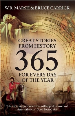 365: Great Stories from History for Every Day of the Year - Marsh, W B