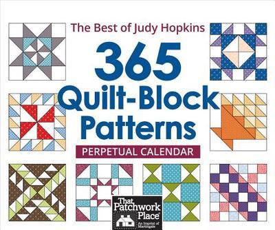 365 Quilt- Block Patterns Perpetual Calendar: The Best of Judy Hopkins - Hopkins, Judy