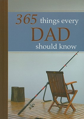 365 Things Every Dad Should Know - Le Roux, Wilma (Compiled by), and Douglas, Lynette (Compiled by)