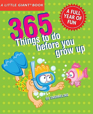 365 Things to Do Before You Grow Up: Explore, Discover, Try Something New Every Day! - Nobleman, Marc Tyler