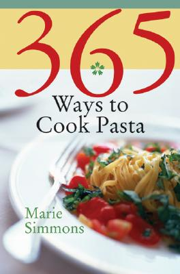 365 Ways to Cook Pasta - Simmons, Marie