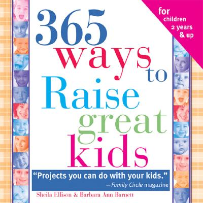 365 Ways to Raise Confident Kids: Activities That Build Self-Esteem, Develop Character and Encourage Imagination - Ellison, Sheila, and Barnett, Barbara