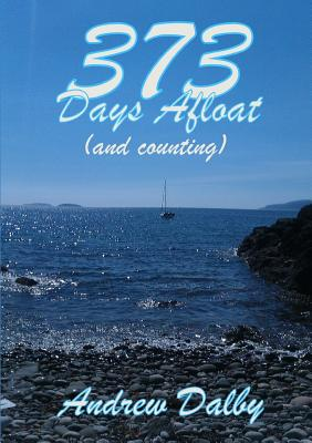 373 Days Afloat (and counting) - Dalby, Andrew