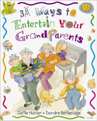38 Ways to Entertain Your Grandparents - Hunter, Dette
