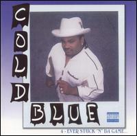 """4 Ever Stuck """"N"""" da Game - Cold Blue"""