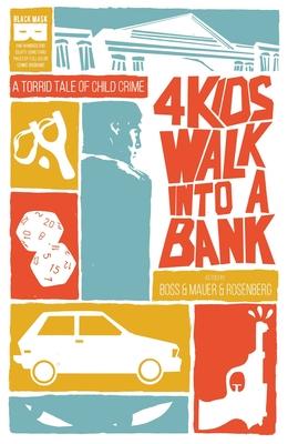 4 Kids Walk Into a Bank Tp - Rosenberg, Matthew, and Boss, Tyler