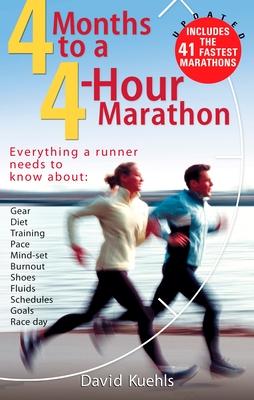 4 Months to a 4 Hour Marathon - Kuehls, Dave