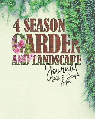 4 Season Garden and Landscape Journal - Data and Design Keeper - Fox, Louise