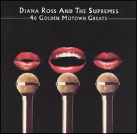 40 Golden Motown Greats - Diana Ross & The Supremes