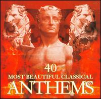 40 Most Beautiful Classical Anthems - Bryn Terfel (vocals); Marie-Claire Alain (organ); Piero Toso (violin); Plácido Domingo (vocals); Stuart Wilson (descant);...