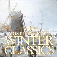 40 Most Beautiful Winter Classics - Andreas Staier (piano); Antoine Palloc (piano); Barbara Bonney (soprano); Christoph Prégardien (tenor);...