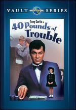 40 Pounds of Trouble - Norman Jewison