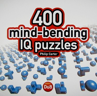 400 Mind-Bending IQ Puzzles - Carter, Philip