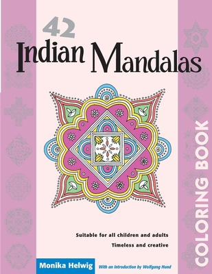 42 Indian Mandalas Coloring Book - Helwig, Monika, and Hund, Wolfgang (Introduction by)