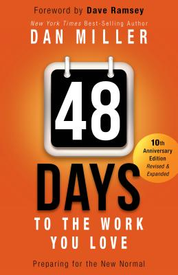 48 Days to the Work You Love: Preparing for the New Normal - Miller, Dan, and Ramsey, Dave (Foreword by)