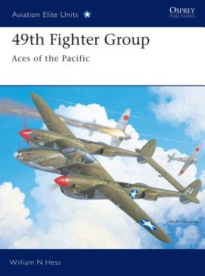 49th Fighter Group: Aces of the Pacific - Hess, William N