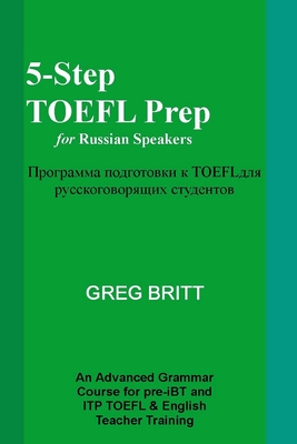5-Step TOEFL Prep for Russian Speakers - Britt, Greg