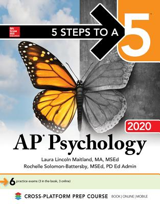5 Steps to a 5: AP Psychology 2020 - Maitland, Laura Lincoln, and Solomon-Battersby, Rochelle