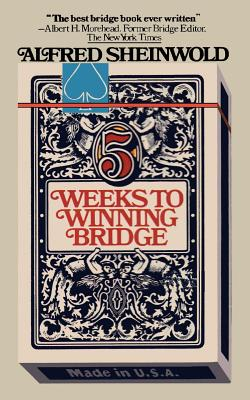 5 Weeks to Winning Bridge - Sheinwold, Alfred, and Sloan, Sam (Introduction by)