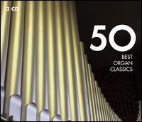 50 Best Organ Classics - Colin Tinley (harpsichord); Fernando Germani (organ); Frederic Bayco (organ); Guy Morançon (organ); Herrick Bunney (organ);...
