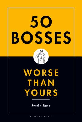 50 Bosses Worse Than Yours - Racz, Justin
