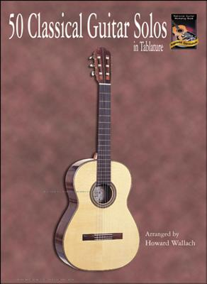 50 Classical Guitar Solos in Tablature - Wallach, Howard (Composer)