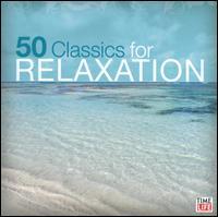 50 Classics for Relaxation - Christian Steiner (piano); Earl Wild (piano); Jose-Luis Garcia (Asensio) (violin); Keith Harvey (cello);...