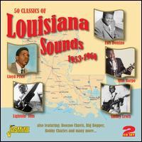 50 Classics of Louisiana Sounds: 1953-1960 - Various Artists