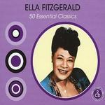 50 Essential Classics - Ella Fitzgerald