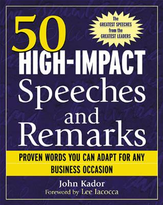 50 High-Impact Speeches and Remarks: Proven Words You Can Adapt for Any Business Occasion - Kador, John