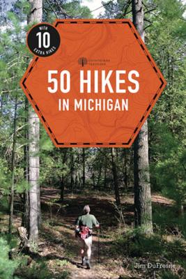 50 Hikes in Michigan - DuFresne, Jim