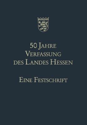 50 Jahre Verfassung Des Landes Hessen: Eine Festschrift - Eichel, Hans