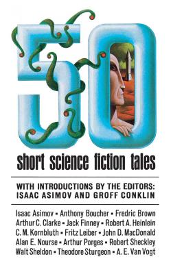 50 Short Science Fiction Tales - Asimov, Isaac (Editor)