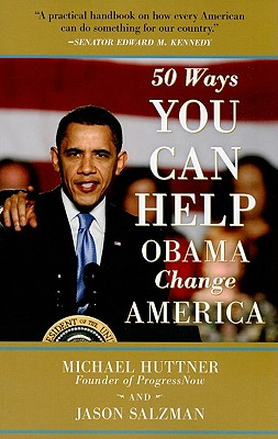 50 Ways You Can Help Obama Change America - Huttner, Michael