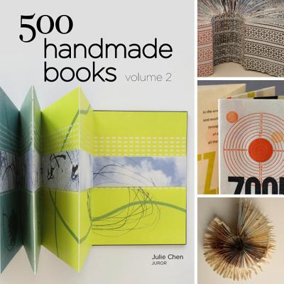 500 Handmade Books Volume 2 - Chen, Julie