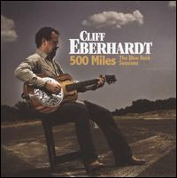 500 Miles: The Blue Rock Sessions - Cliff Eberhardt