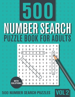 500 Number Search Puzzle Book for Adults: Big Puzzlebook with Number Find Puzzles for Seniors, Adults and all other Puzzle Fans - Vol 2 - Books, Visupuzzle