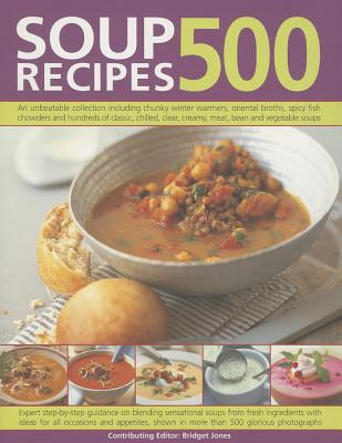 500 Soup Recipes - Jones, Bridget