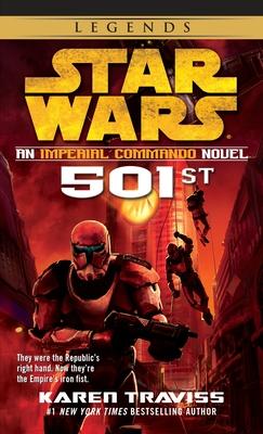 501st: Star Wars Legends (Imperial Commando): An Imperial Commando Novel - Traviss, Karen