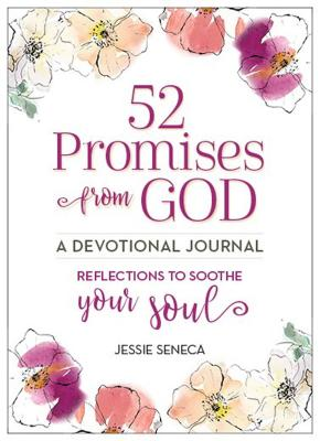 52 Promises from God: Reflections to Soothe Your Soul - Seneca, Jessie