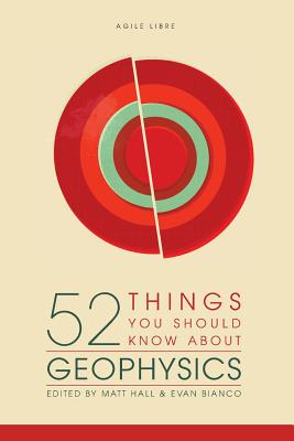 52 Things You Should Know about Geophysics - Hall, Matt