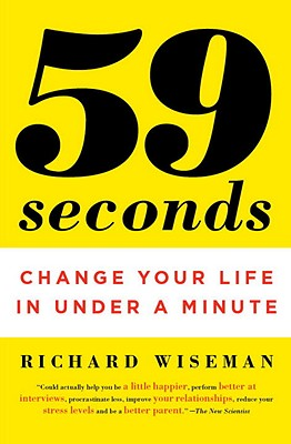 59 Seconds: Change Your Life in Under a Minute - Wiseman, Richard, Dr.